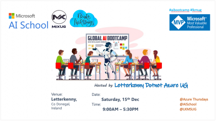 The Global AI Bootcamp 2018 - Letterkenny, Ireland - December 15, 2018